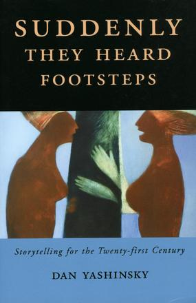 Suddenly They Heard Footsteps - Storytelling for the Twenty-first Century