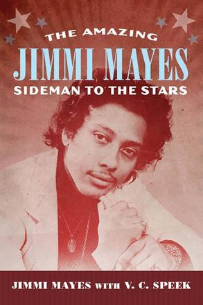 The Amazing Jimmi Mayes - Sideman to the Stars