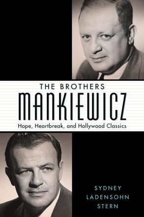 The Brothers Mankiewicz - Hope, Heartbreak, and Hollywood Classics