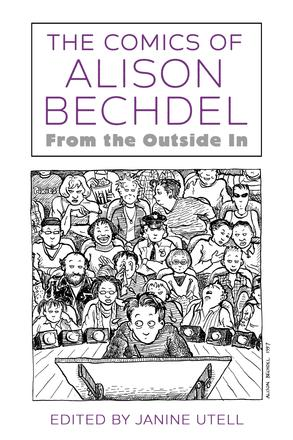 The Comics of Alison Bechdel - From the Outside In
