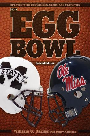 The Egg Bowl - Mississippi State vs. Ole Miss, Second Edition