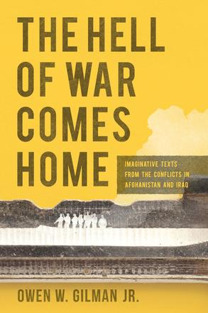 The Hell of War Comes Home - Imaginative Texts from the Conflicts in Afghanistan and Iraq