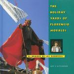 The Holiday Yards of Florencio Morales