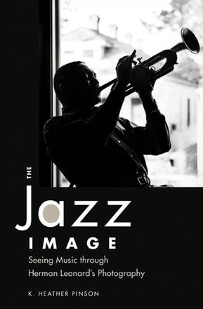 The Jazz Image - Seeing Music through Herman Leonard's Photography