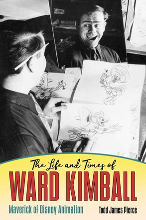 The Life and Times of Ward Kimball - Maverick of Disney Animation