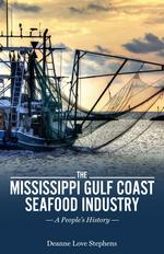 The Mississippi Gulf Coast Seafood Industry