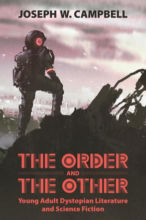 The Order and the Other - Young Adult Dystopian Literature and Science Fiction