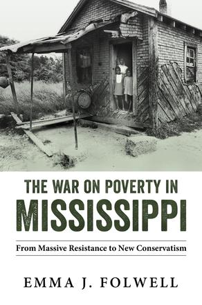 The War on Poverty in Mississippi - From Massive Resistance to New Conservatism