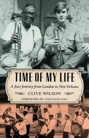Time of My Life - A Jazz Journey from London to New Orleans