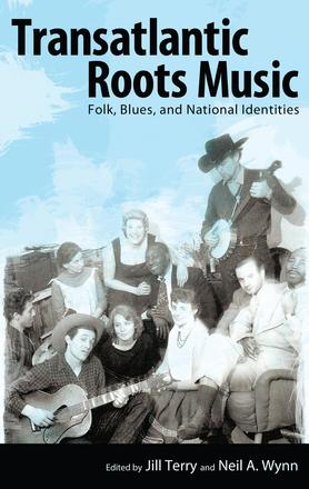 Transatlantic Roots Music - Folk, Blues, and National Identities