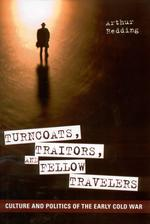 Turncoats, Traitors, and Fellow Travelers