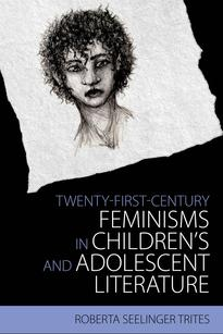 Twenty-First-Century Feminisms in Children's and Adolescent Literature