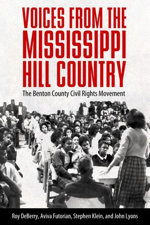Voices from the Mississippi Hill Country - The Benton County Civil Rights Movement