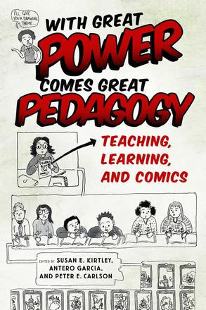 With Great Power Comes Great Pedagogy - Teaching, Learning, and Comics