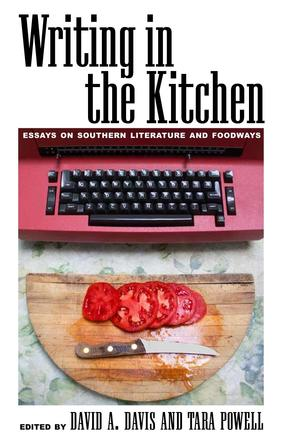 Writing in the Kitchen - Essays on Southern Literature and Foodways